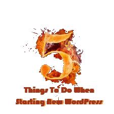 5 Things To Do When Starting New WordPress